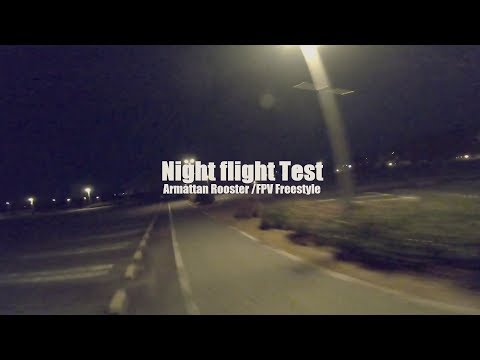 Night Flight Test / Armattan Rooster FPV Freestyle