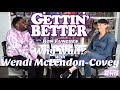 Gettin' Better # 34 - Why Wait? with Wendi McLendon- Covey