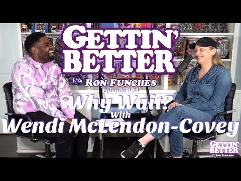 Gettin Better 34 Why Wait With Wendi Mclendon Covey Youtube