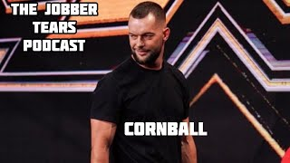 """Cornball"" -The Jobber Tears Podcast S5 Ep3"
