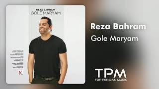 Reza Bahram - Gole Maryam New Track || رضا بهرام - آهنگ جدید گل مریم