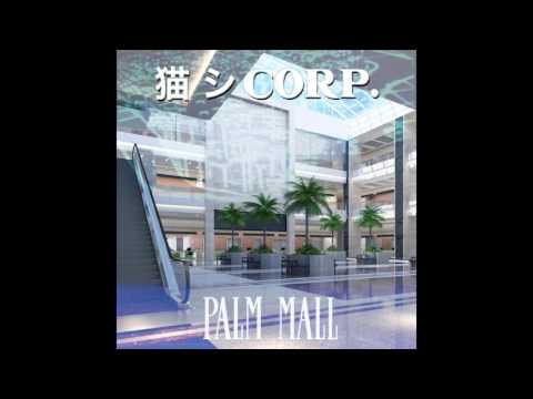 猫 シ Corp. : Palm Mall