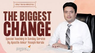 THE BIGGEST CHANGE | SPECIAL TEACHING IN SUNDAY SERVICE | ANKUR NARULA MINISTRIES | 13-06-2021