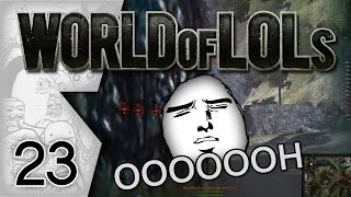 World of Tanks│World of LoLs - Episode 23
