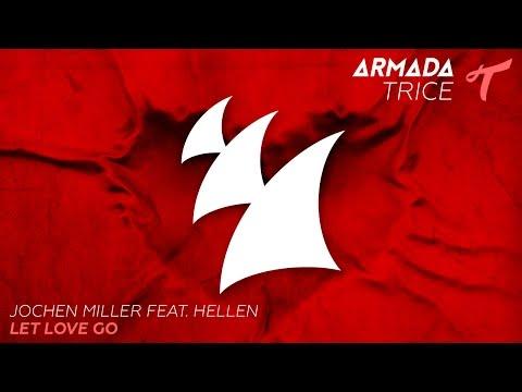 Jochen Miller feat. Hellen - Let Love Go (Original Mix)
