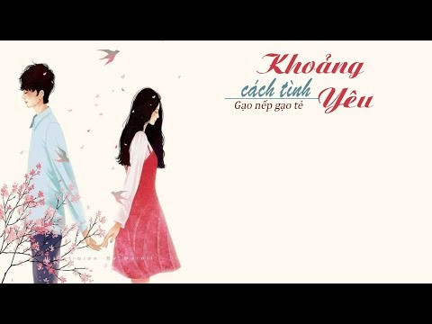🔴 Nhạc Phim GẠO NẾP GẠO TẺ Tập 27 - Khoảng Cách Tình Yêu - Lyrics Video - Linh M.S
