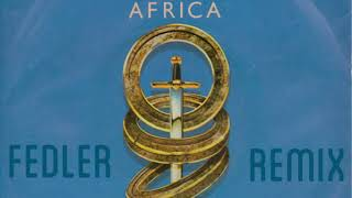 """Toto - """"Africa"""" [Fedler Remix]"""