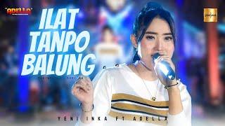 Yeni Inka ft Adella - Ilat Tanpo Balung (Official Live Music)