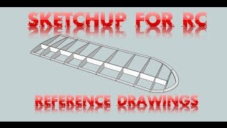 Sketchup For Rc Part 3  - Reference Drawings
