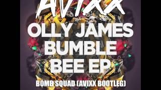 Olly James - Bomb Sqaud (AVIXX Bootleg) *FREE DOWNLOAD*