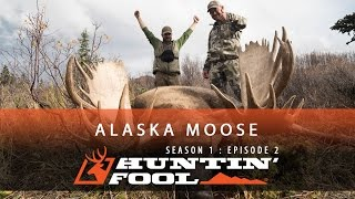 Huntin' Fool TV Season 01 Episode 02 - Alaska Moose