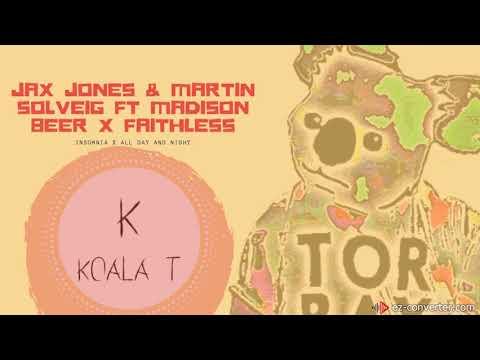 Insomnia x All Day and Night - Faithless x Jax Jones Martin Solveig ft Madison Beer (Koala T Mashup)