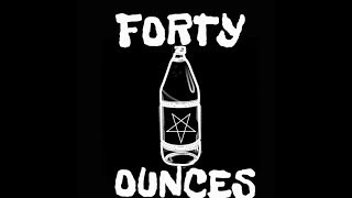 FORTY OUNCES - This Way Out