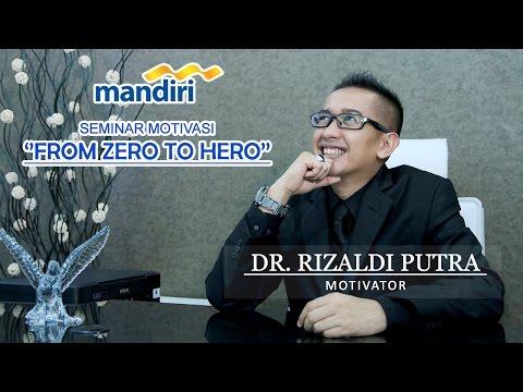 "DR. RIZALDI PUTRA, MBA.- SEMINAR MOTIVASI ""FROM ZERO TO HERO"" UNTUK BANK MANDIRI PEKANBARU"
