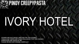 Ivory Hotel - Tagalog Horror Story (Fiction)