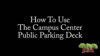 How To Use the Campus Center Public Parking Deck