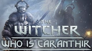 Who is Caranthir The Wild Hunt General? - Witcher Character Lore - Witcher lore - Witcher 3 Lore