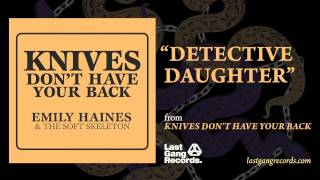 Watch Emily Haines Detective Daughter video