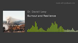 Burnout and Resilience
