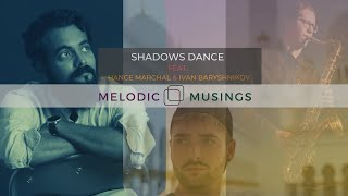 Melodic Musings | Shadows Dance | ft. Hance & Ivan | Part 3 | Cinematic Symphony