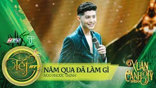 [Hit Tết 2020] Năm Qua Đã Làm Gì - Noo Phước Thịnh   Tết HTV 2020 (Official)