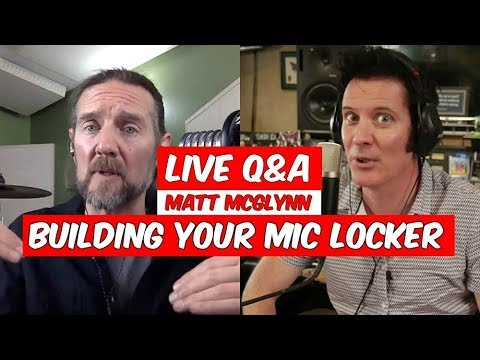 [Live Q&A] How To Build Your Mic Locker With Matt McGlynn -  Produce Like A Pro