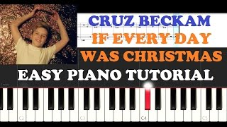 Cruz Beckam - If Everyday Was Christmas (EASY Piano Tutorial )