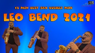 LEO BEND 2021 🎷 15 MIN BEST SAX KUCHECI MIX 🎷 🎶 New 2021 🎶 ♫ █▬█ █ ▀█▀ ♫