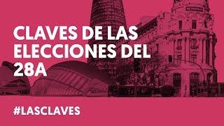 CLAVES DE LAS ELECCIONES DEL #28A | Las Claves | LAB