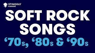 SOFT ROCK SONGS: BEST OF '70s, '80s & '90s (1 HOUR)   Karaoke with Lyrics by @Stingray Karaoke