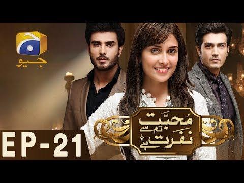 Mohabbat Tum Se Nafrat Hai - Episode 21 | Har Pal Geo