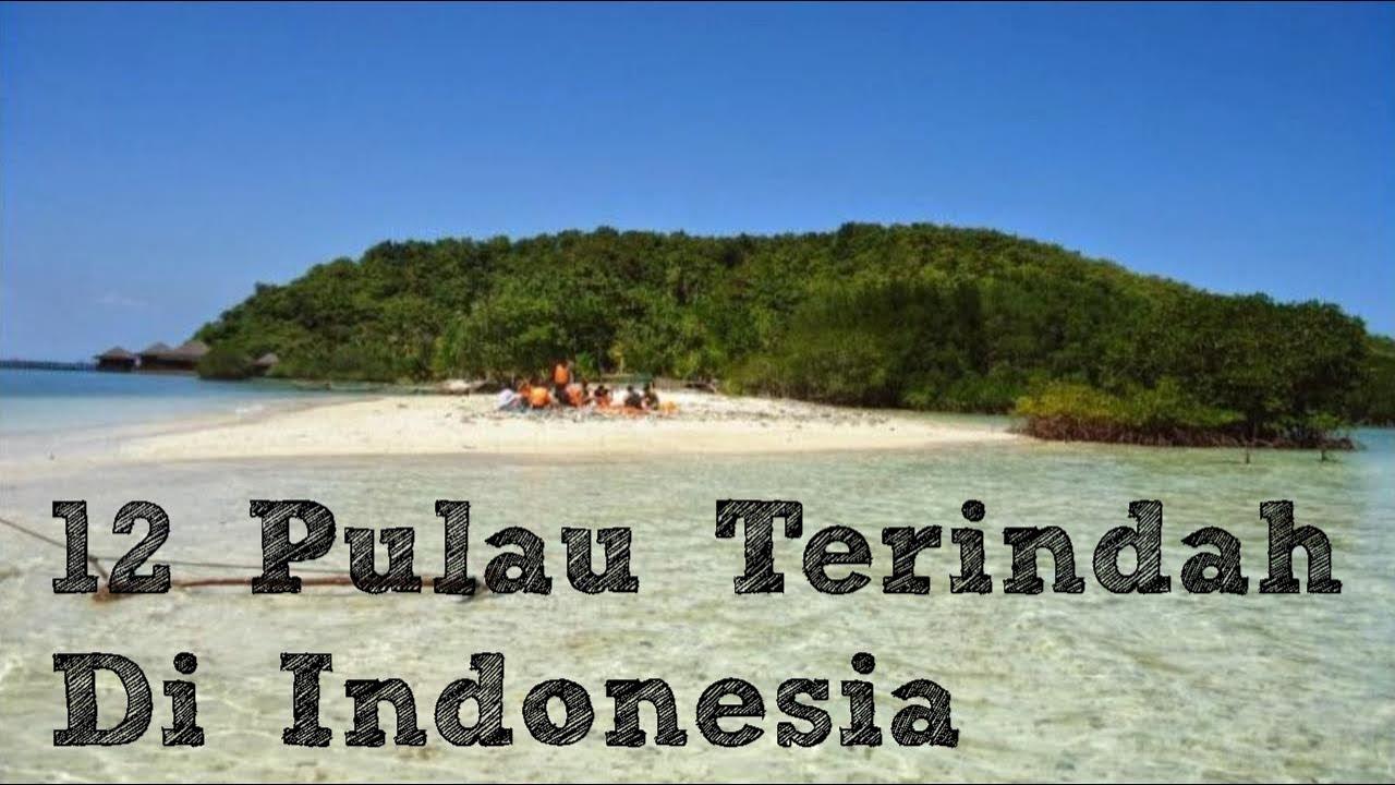 12 Pulau Terindah di Indonesia Sebagai Tujuan Wisata