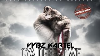 Vybz Kartel - Cya Defeat We - October 2015