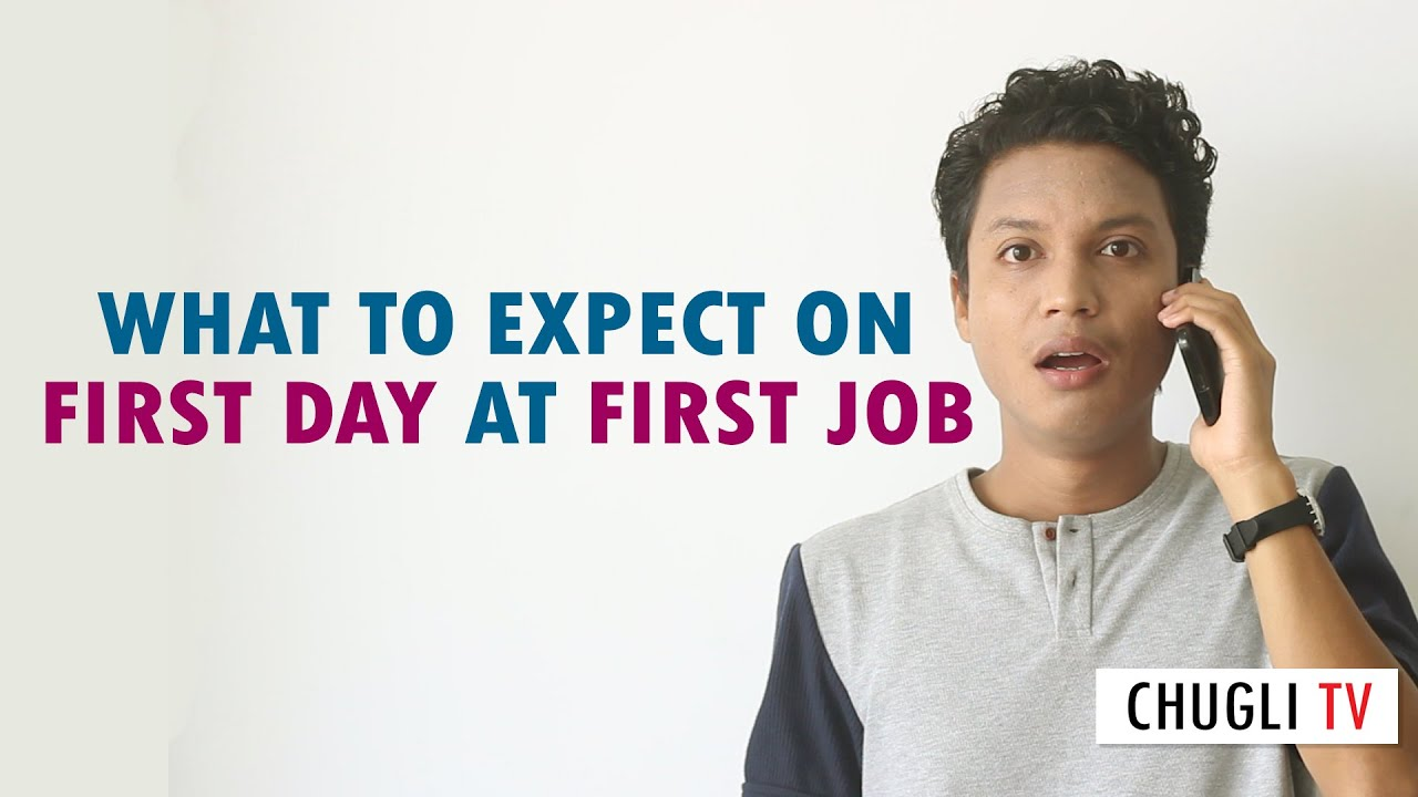 first day at first job what to expect chugli tv vishal first day at first job what to expect chugli tv vishal langthasa