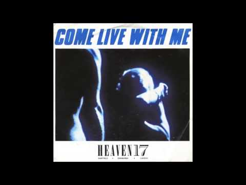 Heaven 17 - Come Live With Me (Endless Version)