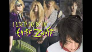 I Used To Be In Enuff Z'Nuff - Johnny Monaco