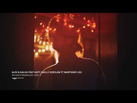 Melly Goeslaw Ft Marthino Lio - Ratusan Purnama | Ost AADC 2  (Cover By Alex & Galuh Ft Anty)