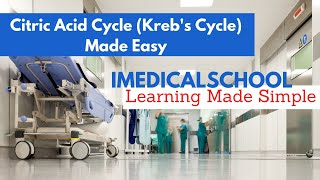 Medical School - Citric Acid Cycle (Kreb s Cycle) Made Easy