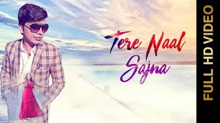TERE NAAL SAJNA  (FULL VIDEO ) | MANISH PANDEY | NEW PUNJABI SONG 2018 | AMAR AUDIO