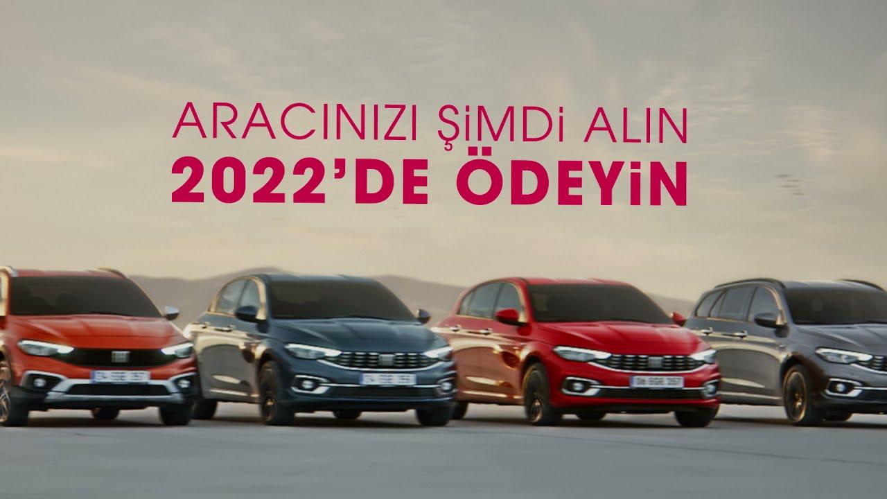 ARACINI ŞİMDİ AL, 2022'DE ÖDE!