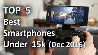 Top 5 Best Smartphones Under Rs 15000!! (January 2017)