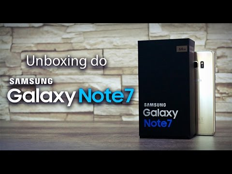 Unboxing e primeiras impressoes do Samsung Galaxy Note 7