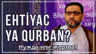 Haci Şahin - Ehtiyac ya Qurban? (Нужда или жертва?)