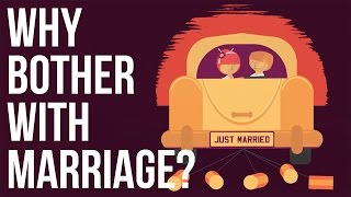 Why Bother With Marriage? by : The School of Life