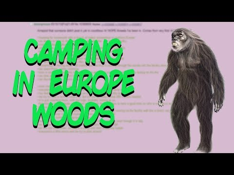 Greentext Stories- Camping in Europe Woods