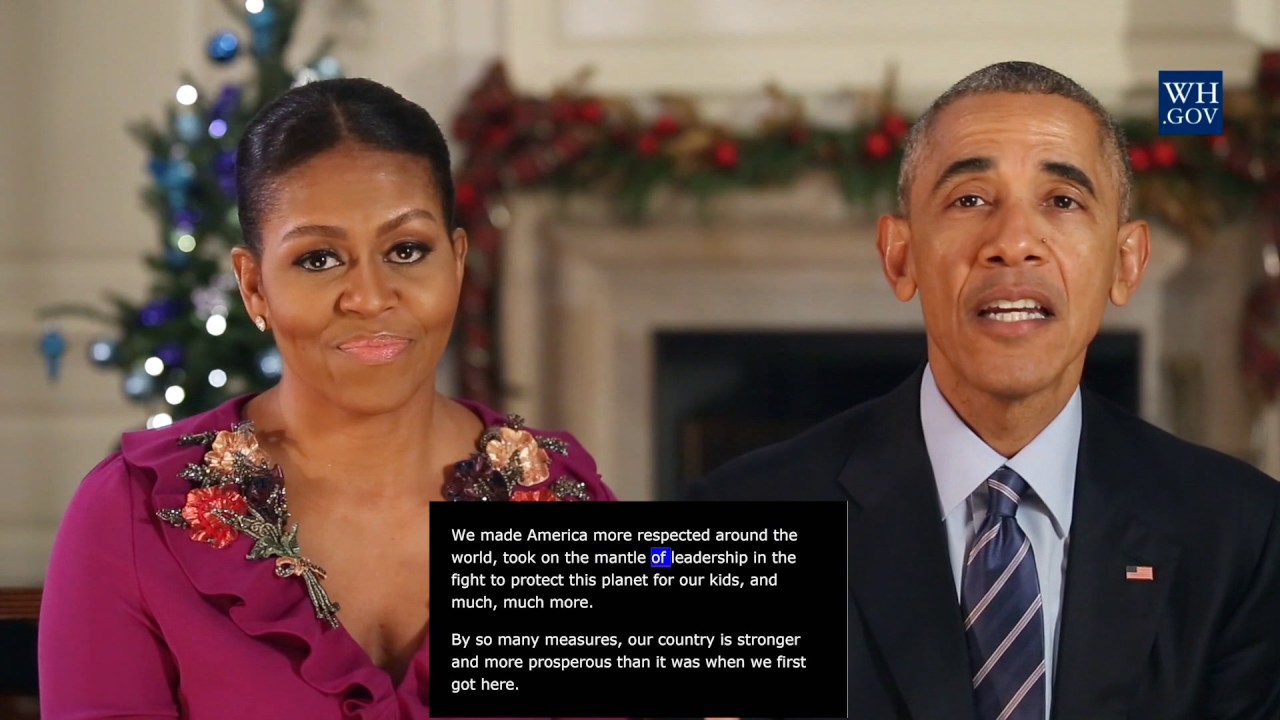 President Obama - video caption - Dec 24th, 2016 - Merry Christmas ...