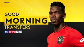 Will Paul Pogba sign for Real Madrid or stay at Man United? | Good Morning Transfers