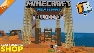 SCAFFOLDING SHOP | Truly Bedrock Season 2 [10] | Minecraft Bedrock Edition 1.16 SMP