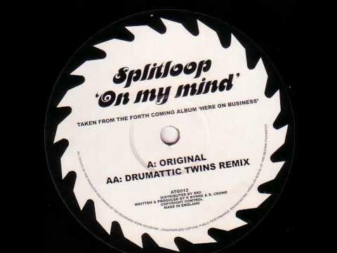 Splitloop - On My Mind (Drumattic Twins Remix)