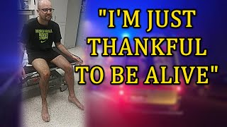 """I'm Just Thankful To Be Alive!"" 